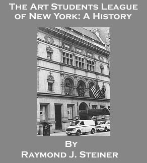 Art Students League of NY a history by Raymond J. Steiner